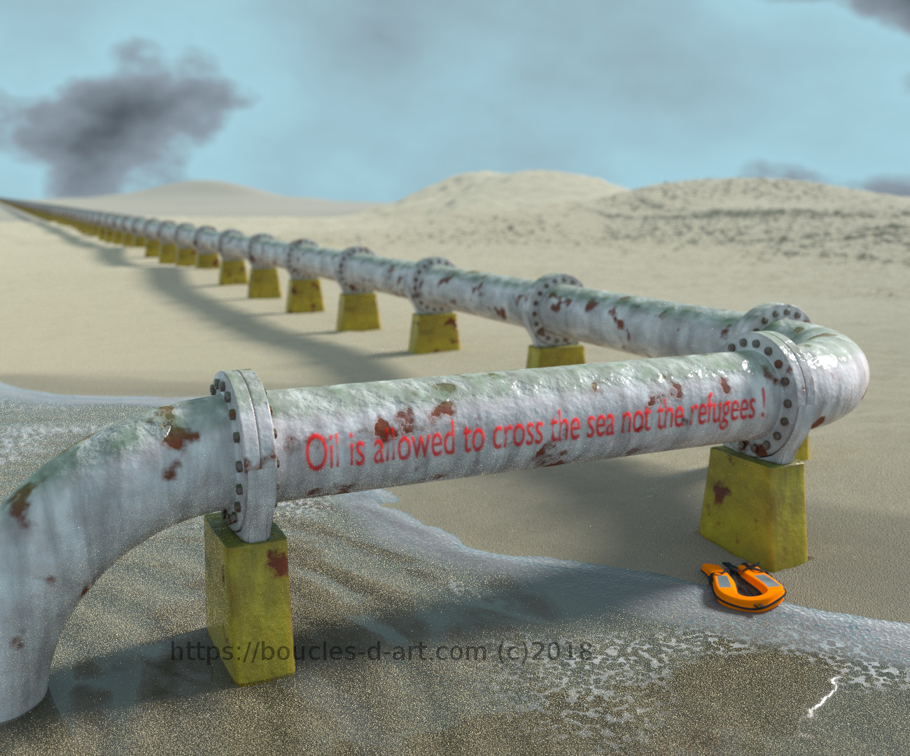 Pipeline traversant les frontières. Slogan : Oil is allowed to cross the sea, not the refugees !